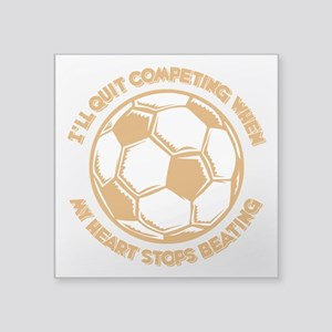 "QUIT SOCCER Square Sticker 3"" x 3"""
