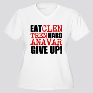 Eat Clen Tren Hard Anavar Give Up Plus Size T-Shir