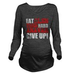 Eat Clen Tren Hard Anavar Give Up Long Sleeve Mate
