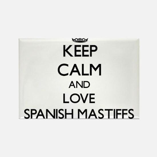 Keep calm and love Spanish Mastiffs Magnets