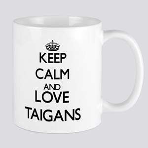 Keep calm and love Taigans Mugs