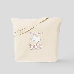 Go Ahead . . . Its Pretty Mes Tote Bag