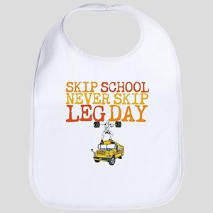Skip School Never Skip Leg Day Bib