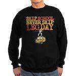 Skip School Never Skip Leg Day Sweatshirt
