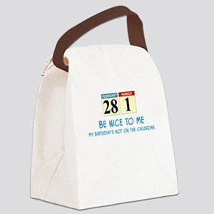 Be Nice to Me, My Birthday's Not Canvas Lunch Bag