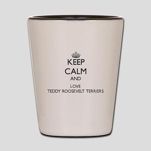 Keep calm and love Teddy Roosevelt Terr Shot Glass