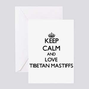 Keep calm and love Tibetan Mastiffs Greeting Cards