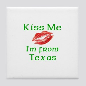 Kiss Me I'm from Texas Tile Coaster