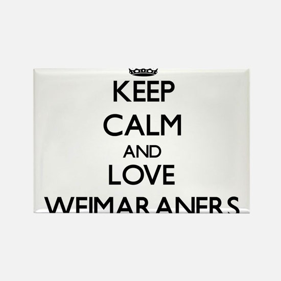 Keep calm and love Weimaraners Magnets