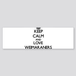 Keep calm and love Weimaraners Bumper Sticker