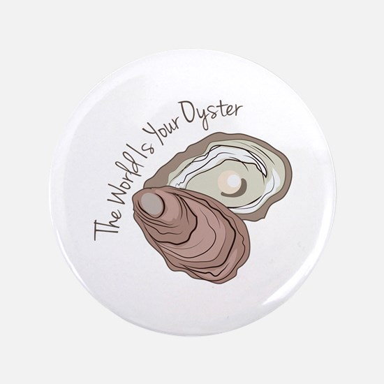 "Your Oyster 3.5"" Button"