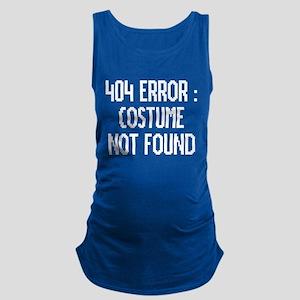 404 Error : Costume Not Found Maternity Tank Top