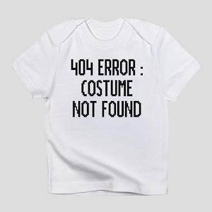404 Error : Costume Not Found Infant T-Shirt
