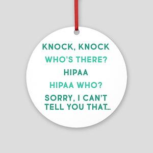 Knock Knock HIPAA Round Ornament