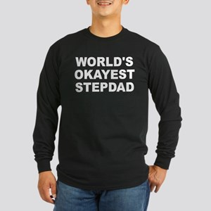 bb59d27f3b40 World s Okayest Stepdad Long Sleeve Dark T-Shirt