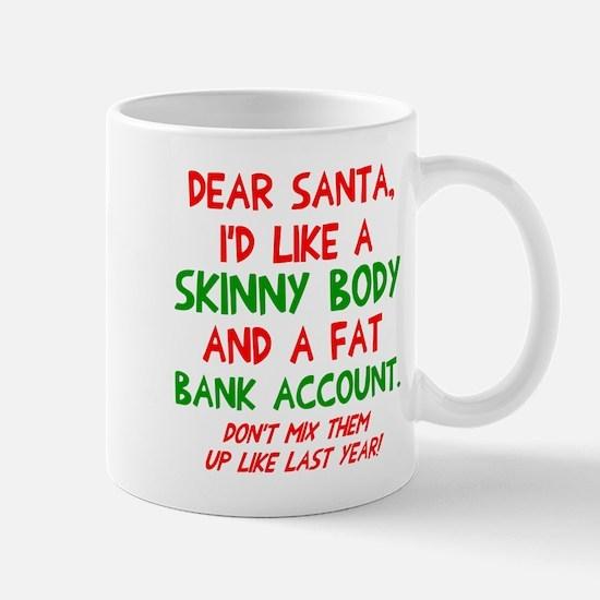 Dear Santa Skinny Body Mug