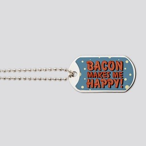 bacon-makes-me-happy_b Dog Tags