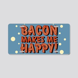 bacon-makes-me-happy_b Aluminum License Plate