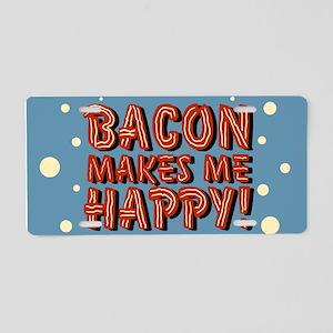 bacon-makes-me-happy_b Aluminum License Plate