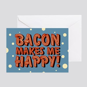 bacon-makes-me-happy_b Greeting Cards