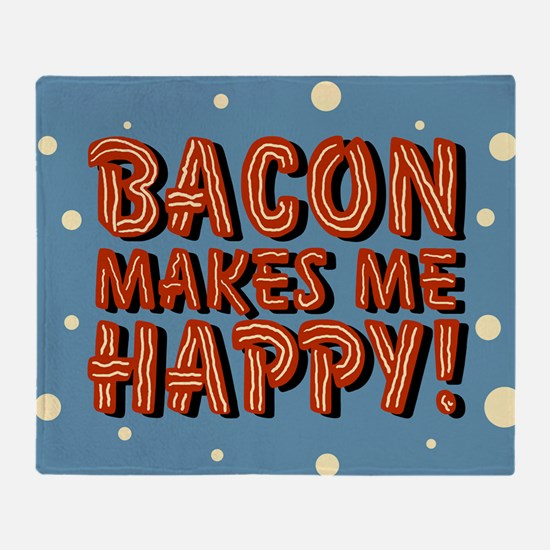 bacon-makes-me-happy_b.png Throw Blanket