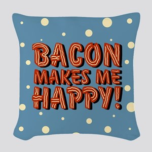 bacon-makes-me-happy_b Woven Throw Pillow