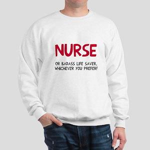 Nurse badass life saver Sweatshirt