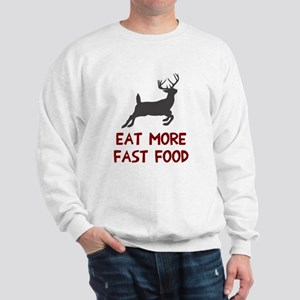 Eat more fast food Sweatshirt