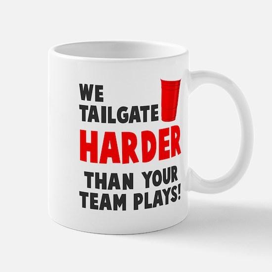 We tailgate harder Mug
