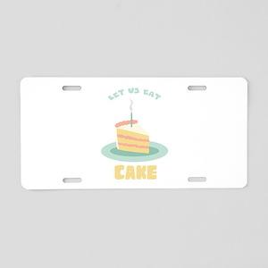 Let Us Eat Cake Aluminum License Plate