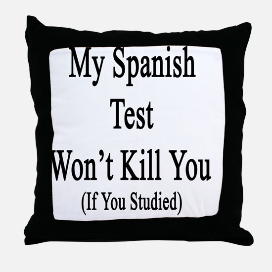My Spanish Test Won't Kill You If You Throw Pillow