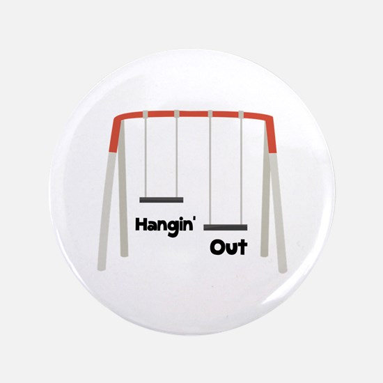 """Hangin Out 3.5"""" Button"""