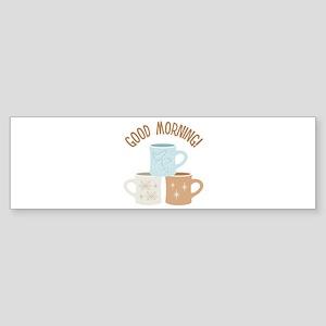 Good Morning! Bumper Sticker