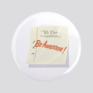 """Be Awesome 3.5"""" Button"""