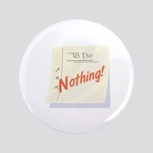 """Do Nothing 3.5"""" Button"""