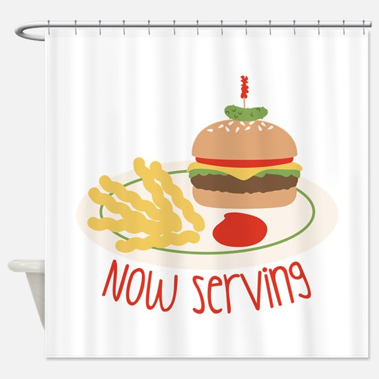 Now Serving Shower Curtain