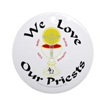We Love Our Priests Ornament (Round)
