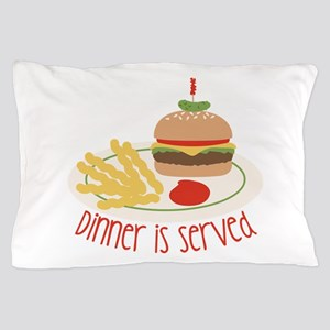 Dinner Is Served Pillow Case