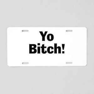 Yo Bitch! Aluminum License Plate