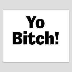 Yo Bitch! Posters