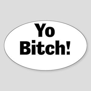 Yo Bitch! Sticker