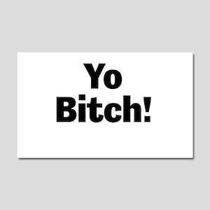 Yo Bitch! Car Magnet 20 x 12