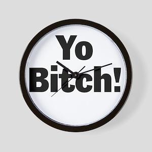 Yo Bitch! Wall Clock