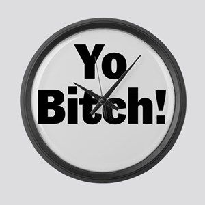 Yo Bitch! Large Wall Clock