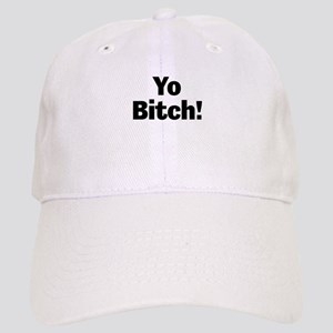 Yo Bitch! Baseball Cap