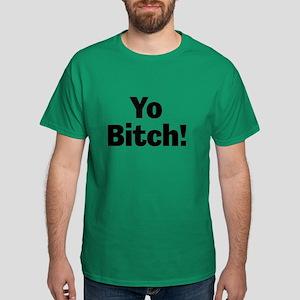 Yo Bitch! T-Shirt