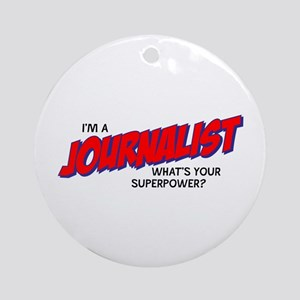 I'm A Journalist What's Your Superpower Round Orna