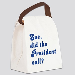 VEEP Did the President Call? Canvas Lunch Bag