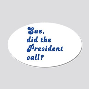 VEEP Did the President Call? 20x12 Oval Wall Decal