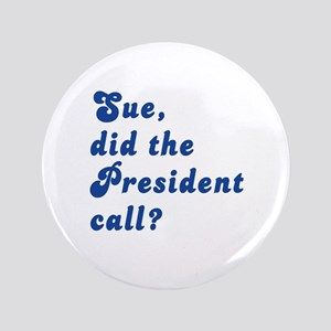 "VEEP Did the President Call? 3.5"" Button"
